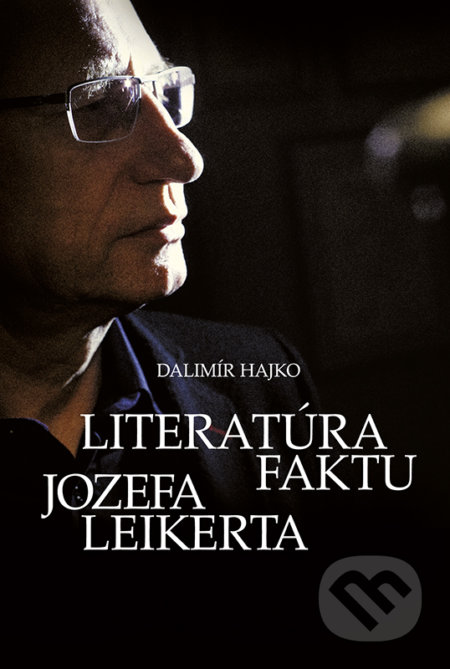 Literatúra faktu Jozefa Leikerta - Dalimír