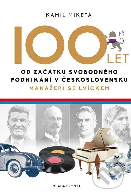 100 let od začátku svobodného podnikání v Československu - Kamil Miketa