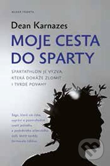 Moje cesta do Sparty - Dean Karnazes