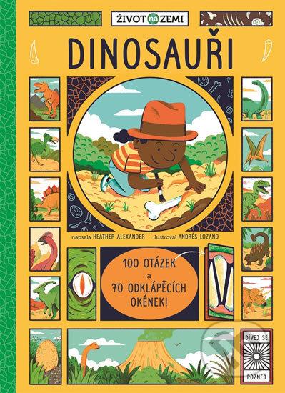 Dinosauři - Heather Alexander, Andrés Lozano