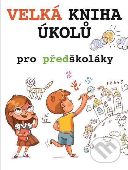 Velká kniha úkolů pro předškoláky - Svojtka&Co.