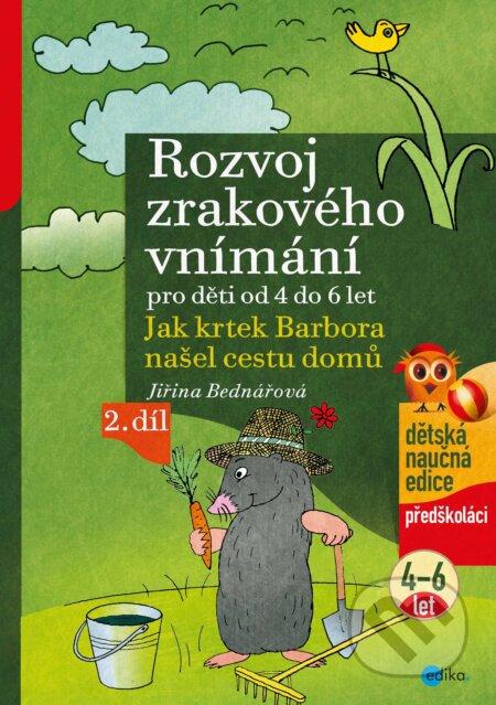 Rozvoj zrakového vnímání pro děti od 4 do 6 let (2. díl) - Jiřina Bednářová, Richard Šmarda (ilustrá