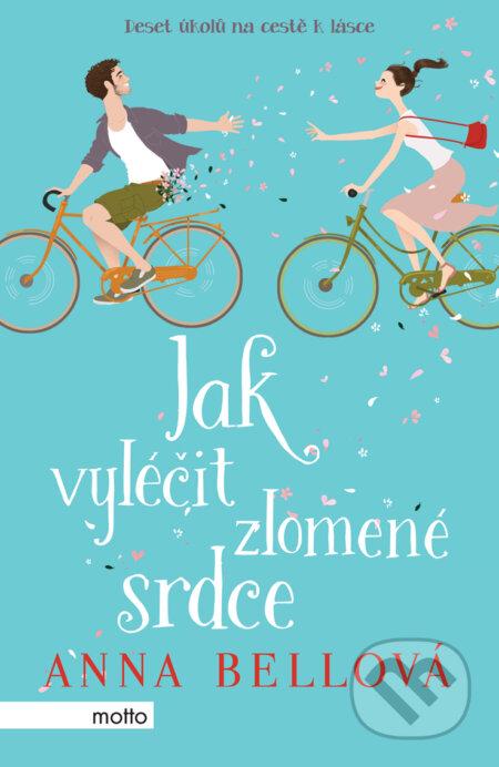 Jak vyléčit zlomené srdce - Anna Bellová