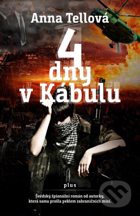 4 dny v Kábulu - Anna Tell