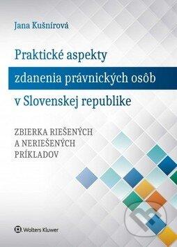 Praktické aspekty zdanenia právnických osôb v Slovenskej republike - Jana Kušnírová