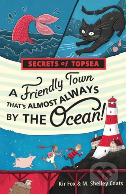 Friendly Town Thats Almost Always by the Ocean - M. Shelley Coats, Kir Fox