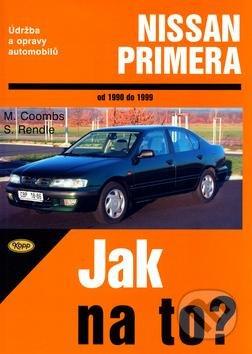 Nissan Primera od 1990 do 1999 - Mark Coombs, Steve Rendle