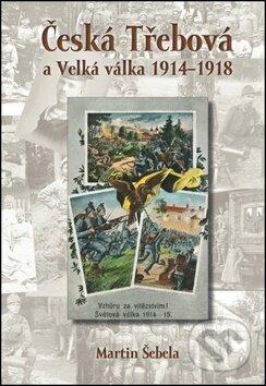Fatimma.cz Česká Třebová a Velká válka 1914 - 1918 Image