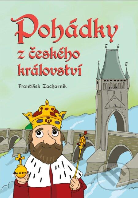 Pohádky z českého království - František Zacharník