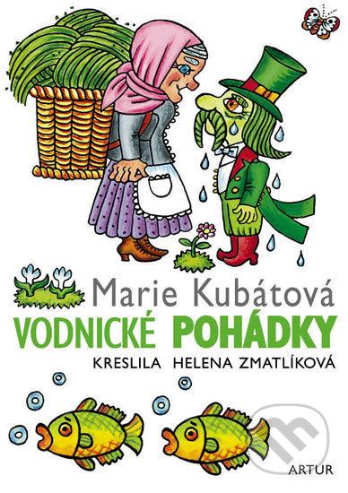 Vodnické pohádky - Marie Kubátová, Helena Zmatlíková