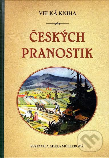 Velká kniha českých pranostik - Adéla Müllerová
