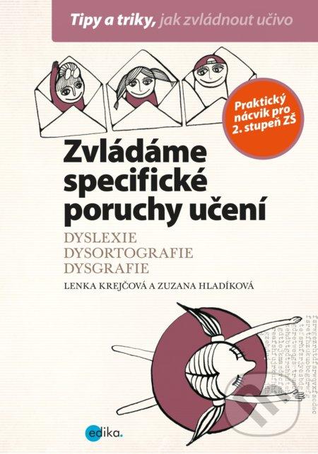 dcd2d1418 Zvládáme specifické poruchy učení - Lenka Krejčová, Zuzana Hladíková, Alice  Trojanová (ilustrácie)