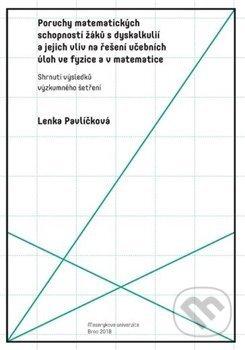 Fatimma.cz Poruchy matematických schopností žáků s dyskalkulií a jejich vliv na řešení učebních úloh ve fyzice a v matematice Image