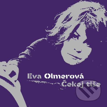 Eva Olmerová: Čekej Tiše - Eva Olmerová