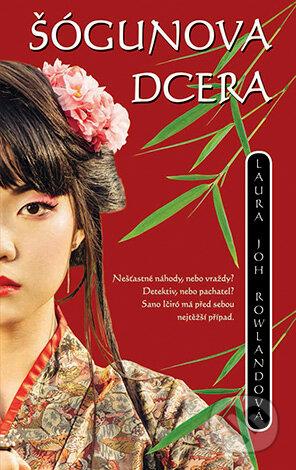 Šógunova dcera - Laura Joh Rowlandová