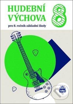 Hudební výchova 8 - SPN - pedagogické nakladatelství
