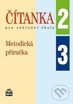 Čítanka pro základní školy 2, 3 Metodická příručka - Jana Čeňková
