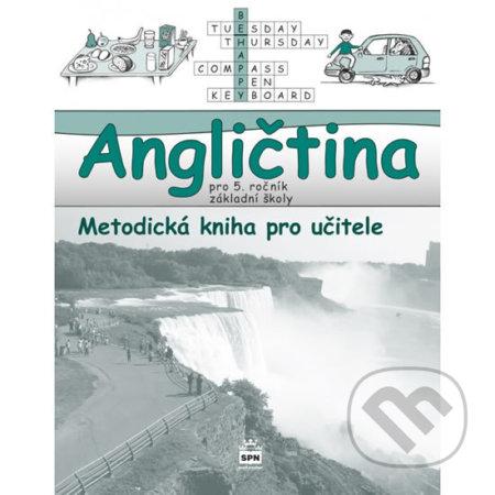 Angličtina pro 5. ročník základní školy - Metodická kniha pro učitele - Marie Zahálková