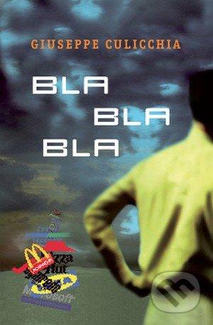 Bla bla bla - Giuseppe Culicchia