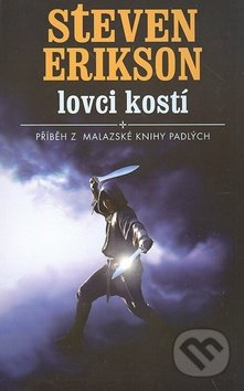 Kniha Lovci kostí (Steven Erikson)