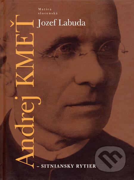 Fatimma.cz Andrej Kmeť - sitniansky rytier Image