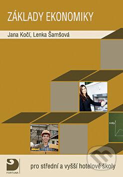 Základy ekonomiky pro střední a vyšší hotelové školy - Jana Kočí, Lenka Šamšová