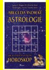 Abeceda indické astrologie - James Higgins, Tom Hopke