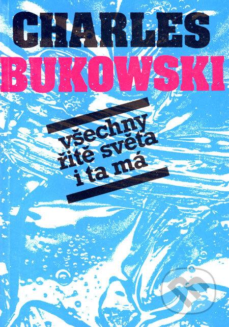Kniha Všechny řitě světa i ta má (Charles Bukowski)