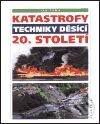Fatimma.cz Katastrofy techniky děsící 20. století Image