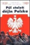 Fatimma.cz Půl století dějin Polska 1939-1989 Image