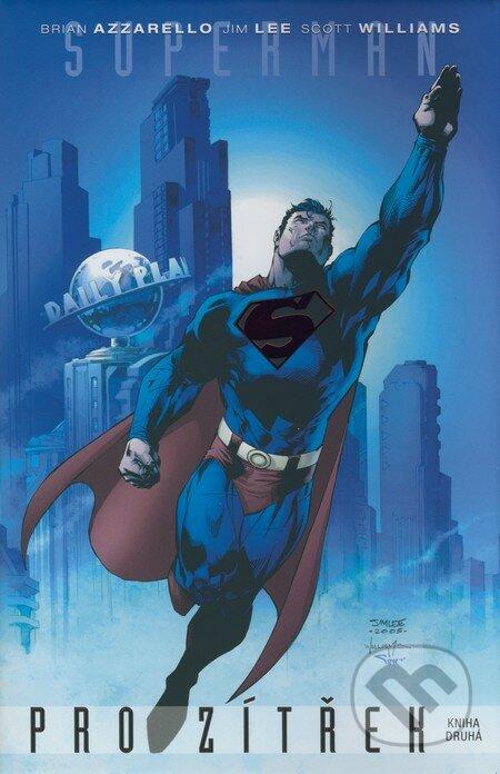 Superman: Pro zítřek (Kniha druhá) - Brian Azzarello, Jim Lee, Scott Williams