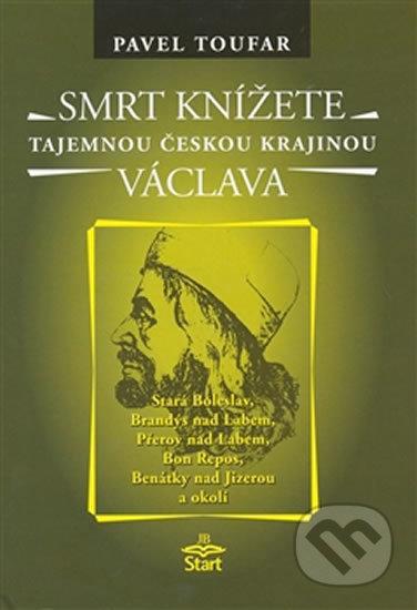 Smrt knížete Václava - Pavel Toufar