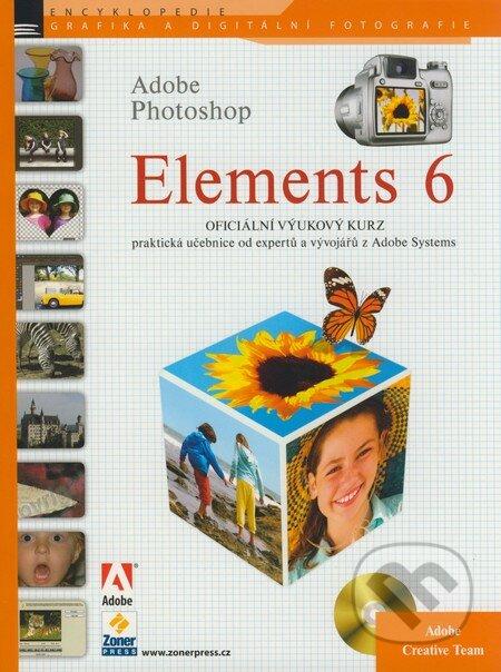 Adobe Photoshop Elements 6 - Oficiální výukový kurz - Zoner Press