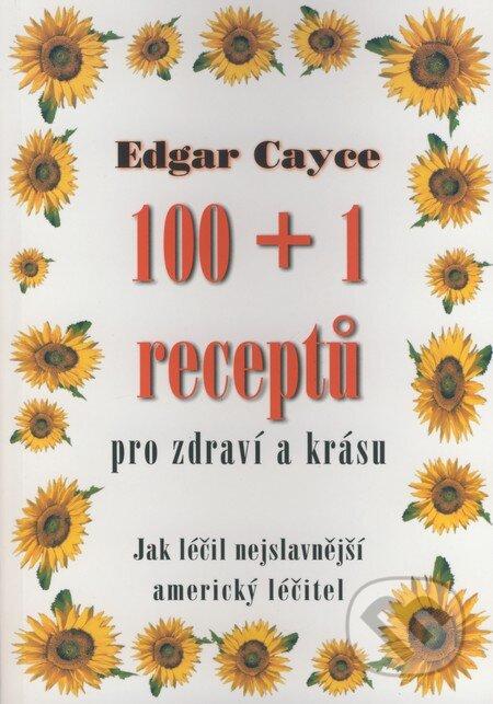 Fatimma.cz Edgar Cayce - 100+1 receptů pro zdraví a krásu Image