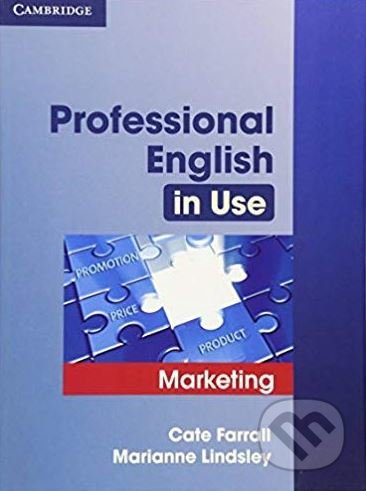Professional English in Use: Marketing - Cate Farrall, Marianne Lindsley