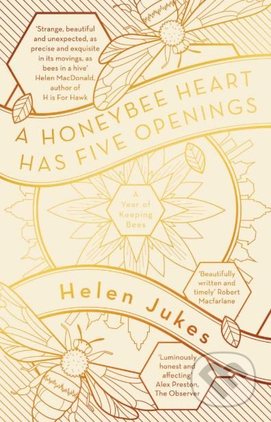 A Honeybee Heart Has Five Openings - Helen Jukes