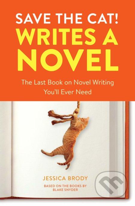Save the Cat! Writes a Novel - Jessica Brody