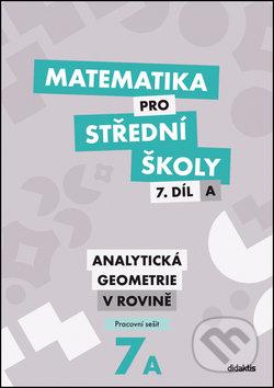Matematika pro střední školy 7.díl A Pracovní sešit - Didaktis