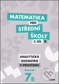 Matematika pro střední školy 7.díl B Pracovní sešit - Didaktis