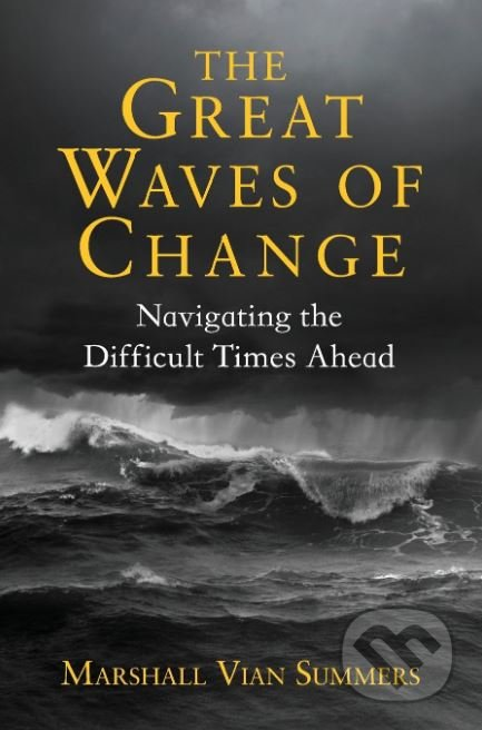 The Great Waves of Change - Marshall Vian Summers