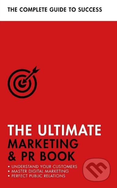 The Ultimate Marketing and PR Book - Eric Davies, Nick Smith, Brian Salter