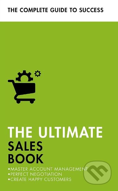 The Ultimate Sales Book - Christine Harvey, Grant Stewart a kol.