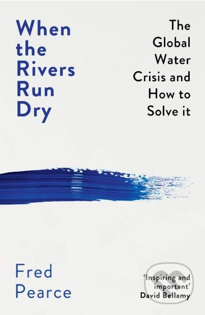 When the Rivers Run Dry - Fred Pearce