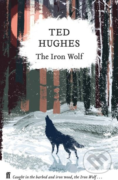 The Iron Wolf - Ted Hughes