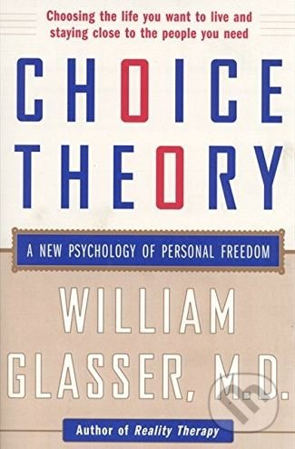 Choice Theory - William Glasser