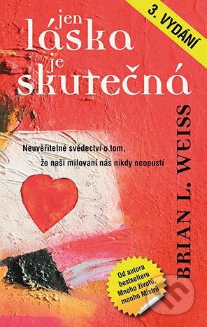 Jen láska je skutečná - Brian L. Weiss