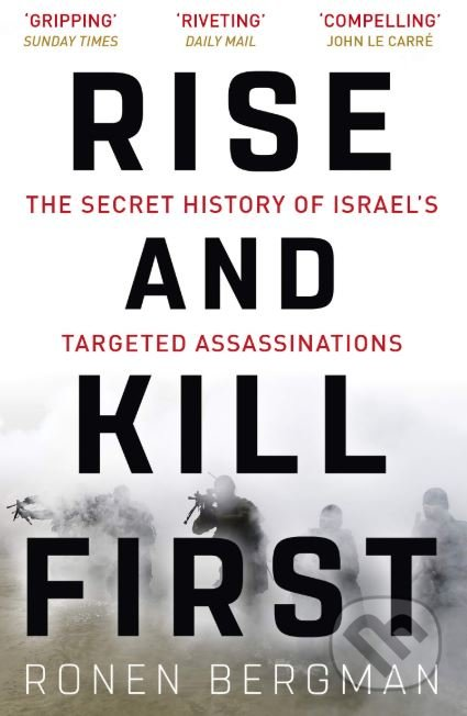 Rise and Kill First - Ronen Bergman