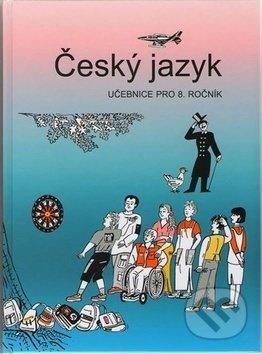 Český jazyk 8. ročník učebnice - Vladimíra Bičíková, Zdeněk Topil, František Šafránek