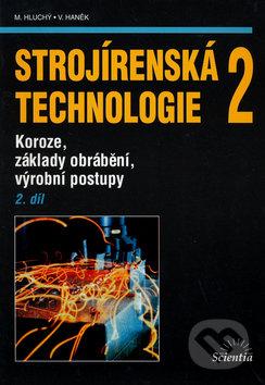 Strojírenská technologie 2 (2. díl) - Miroslav Hluchý a kol.