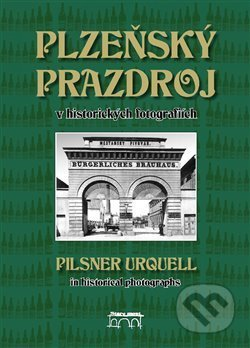 Fatimma.cz Plzeňský Prazdroj v historických fotografiích Image